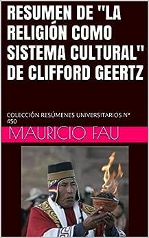 """RESUMEN DE """"LA RELIGIÓN COMO SISTEMA CULTURAL"""" DE CLIFFORD"""