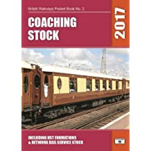 Coaching Stock 2017: Including HST Formations and Network Rail Service Stock (British Railways Pocket Books)