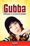Gubba: Confessions of an American Streamer (English Edition)