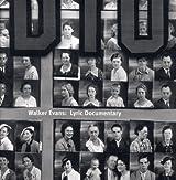 Walker Evans: Lyric Documentary by John T. Hill (2006-09-25)