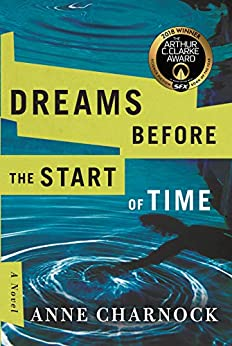 Dreams Before the Start of Time by [Charnock, Anne]