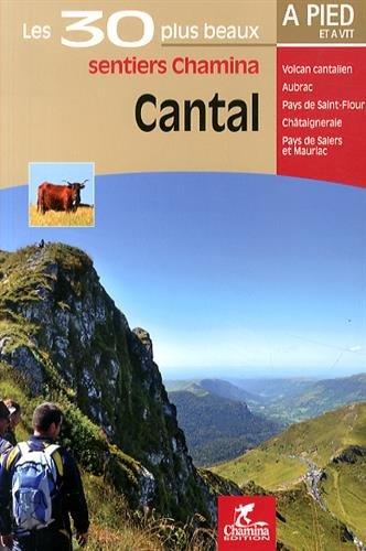 Cantal les 30 plus beaux sentiers (à pied et à VTT)