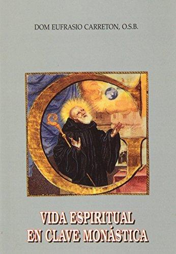 Vida espiritual en clave monástica (2. ed.; 2. imp.) de Eufrasio Carreton (2 oct 2005) Tapa blanda