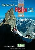 Sicherheit und Risiko in Fels und Eis - Band 2 (Alpine Lehrschrift)