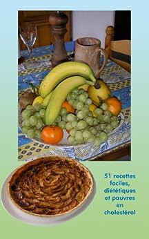 51 recettes faciles, diététiques et pauvres en cholestérol par [carol, elise]
