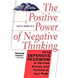 [(The Positive Power of Negative Thinking: Using Defensive Pessimism to Harness Anxiety and Perform at Your Peak)] [Author: Julie K. Norem] published on (September, 2002) - Julie K. Norem