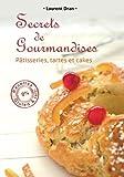 Secrets de gourmandises: Recettes de patisseries sans gluten ni lait...