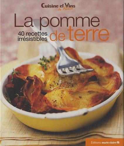 La pomme de terre : 40 recettes irrésistibles par Thierry Lamarre, Collectif