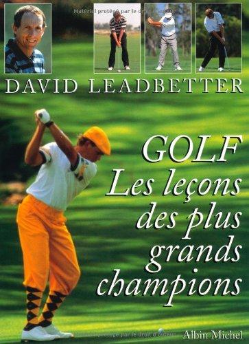 Golf : Les leçons des grands champions par David Leadbetter