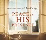 Peace in His Presence: Favorite Quotations from Jesus Calling by Sarah Young (2015-04-14)
