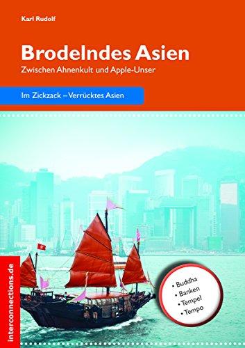 Brodelndes Asien: Zwischen Ahnenkult und Apple-Unser (Reisetops 20) (German Edition) por Karl Rudolf
