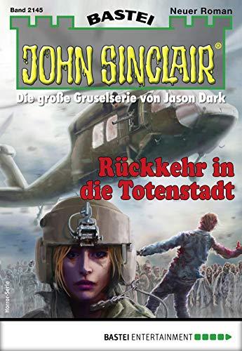 NEU Ian Rolf Hill Rückkehr in die Totenstadt JOHN SINCLAIR Nr 2145