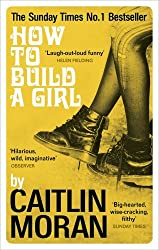How to Build a Girl by Caitlin Moran (2015-04-09)