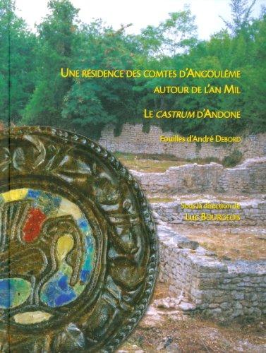 Une résidence des comtes d?Angoulême autour de l?an mil : Le castrum d?Andone (Villejoubert, Charente)