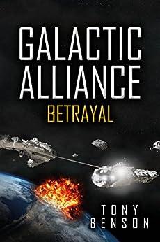 Galactic Alliance: Betrayal (English Edition) di [Benson, Tony]