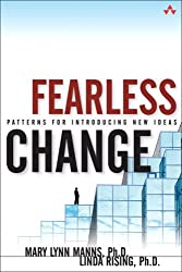 Fearless Change: Patterns for Introducing New Ideas by Mary Lynn Manns Ph.D. (2004-09-04)