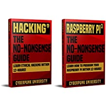Hacking & Raspberry Pi 3: The No-Nonsense Bundle: Learn Hacking & How To Program Your Raspberry Pi Within 24 Hours! (English Edition)