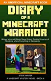 Diary of a Minecraft Warrior: Wimpy Minecraft Noob Steve Enters Zombie Universe of Herobrine where Everything is Backwards: Minecraft Mystery Novel 4 (An ... Minecraft Book) (Zak the Noob Diary)