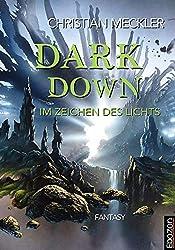 Dark down: Im Zeichen des Lichts