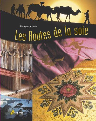 Les Routes de la soie par François Pernot