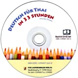 Deutsch für Thailänder in 33 Stunden mit Kassette/German for Thai in 33 Lessons with Cassette. Deutsch für Thailänder. Mit vielen praktischen in 33 Stunden - CD zum Buch mit Sprachübungen
