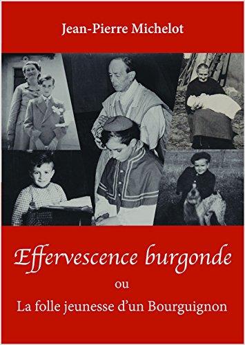 Effervescence burgonde (ou la folle jeunesse d'un Bourguignon)