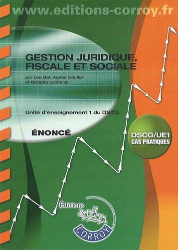 Gestion juridique, fiscale et sociale : Unité d'enseignement 1 du DSCG, Cas pratiques