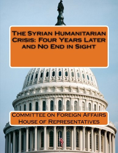 The Syrian Humanitarian Crisis: Four Years Later and No End in Sight