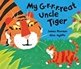My Gr-R-R-Reat Uncle Tiger by James Riordan (2009-07-02)