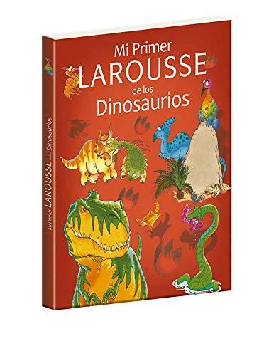 Mi Primer Larousse de Los Dinosaurios
