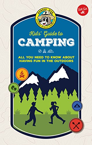 Ranger Rick Kids' Guide to Camping: All You Need to Know about Having Fun in the Outdoors (Ranger Rick Kids' Guides) por Cherie Winner