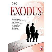 Exodus: Aufbruch in eine neue Gesellschaftsordnung oder Warum der mündige Bürger für eine gerechte und friedvolle Gesellschaft eintreten muss (Frieling - Politik & Gesellschaft)