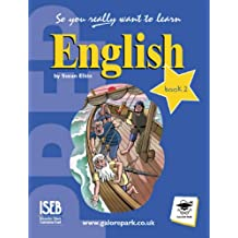 So You Really Want to Learn English Book 2: A Textbook for Key Stage 3 and Common Entrance