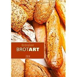 Küchenplaner BROTART 2014 (Wandkalender 2014 DIN A2 hoch): Der Küchenplaner BROTART 2014 präsentiert 12 stimmungsvolle Stillleben des ursprünglichen Nahrungsmittels. Monatskalender, 14 Seiten