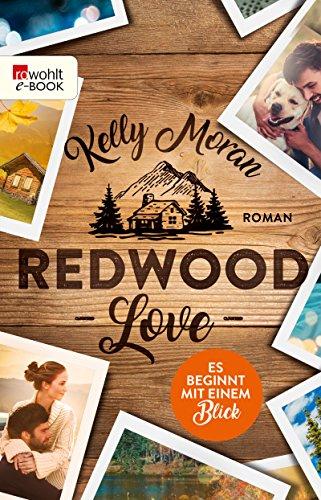 Redwood Love – Es beginnt mit einem Blick (Die Redwood-Love-Trilogie 1) von [Moran, Kelly]
