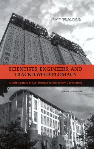 Scientists, Engineers, and Track-Two Diplomacy: A Half-Century of U.S.-Russian Interacademy Cooperation by Glenn E. Schweitzer (2004-03-02)