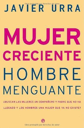 Mujer creciente, hombre menguante (Psicologia Y Salud (esfera)) por Javier Urra
