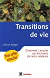 Les transitions de vie - Comment s'adapter aux tournants de notre existence - InterEditions - 07/03/2006