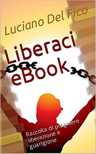Liberaci eBook: Raccolta di preghiere liberazione e guarigione Formato Kindle