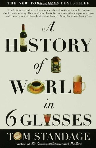 A History of the World in 6 Glasses by Standage, Tom (2006) Paperback