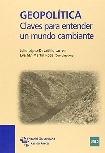 Geopolítica: Claves para entender un mundo cambiante (Manuales) por Eva Mª Martín Roda