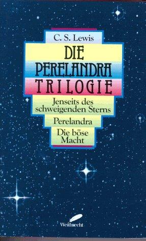 Die Perelandra Trilogie (Perelandra Cs Lewis)