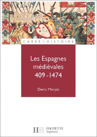 Les Espagnes médiévales, 409-1474 par Denis Menjot