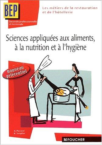 Sciences appliques aux aliments et  la nutrition et  l'hygine : BEP, 2de professionnelle et Terminale