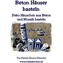 Beton Häuser basteln: Deko Häuschen aus Beton und Mosaik basteln (Basteln mit Beton 4)