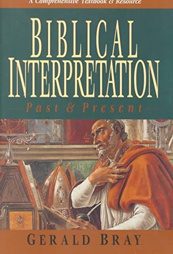 [(Biblical Interpretation)] [By (author) Gerald Bray] published on (June, 2000)