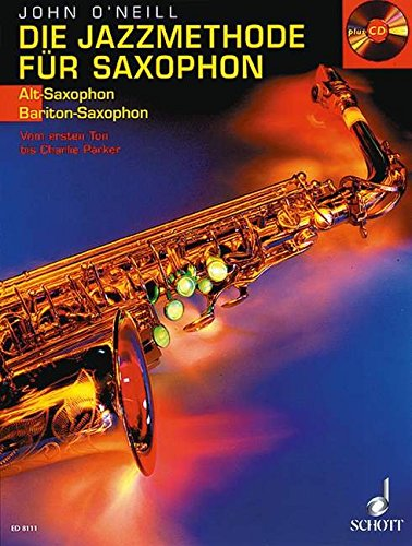 Die Jazzmethode für Saxophon: Vom ersten Ton bis Charlie Parker. Band 1. Alt-(Bariton-) Saxophon. Ausgabe mit CD.