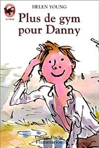 """Afficher """"Plus de gym pour Danny"""""""