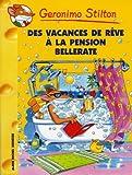 Geronimo Stilton, Tome 27 : Des vacances de rêve à la pension Bellerate...