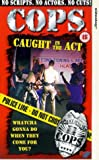 Picture Of Cops: Caught In The Act [VHS]